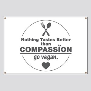 Vegan Nothing Tastes Better Than Compassion Banner