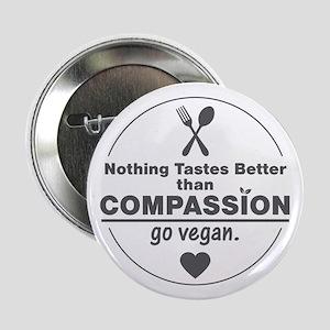 "Vegan Nothing Tastes Better Than Comp 2.25"" Button"