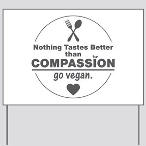 Vegan Nothing Tastes Better Than Compass Yard Sign