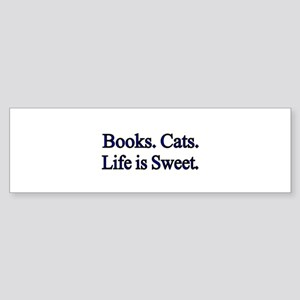 Books. Cats. Life is Sweet. Bumper Sticker