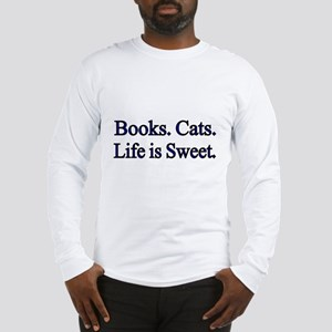 Books. Cats. Life is Sweet. Long Sleeve T-Shirt