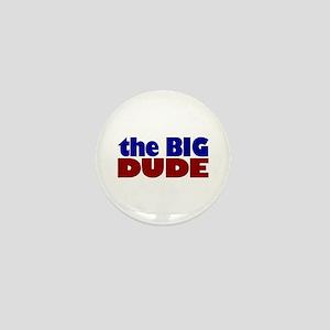 The Big Dude Mini Button