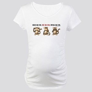 Hear No Evil... Maternity T-Shirt