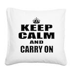 Custom Keep Calm Square Canvas Pillow