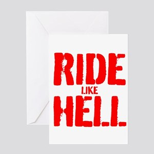 RIDE LIKE HELL Greeting Cards