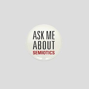 Semiotics - Ask Me About - Mini Button