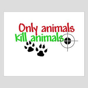 Animals kill Small Poster