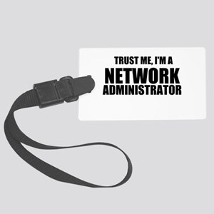 Trust Me, I'm A Network Administrator Luggage Tag