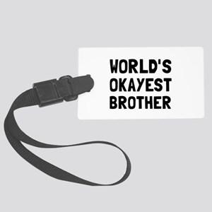 Worlds Okayest Brother Luggage Tag