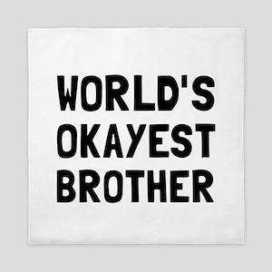 Worlds Okayest Brother Queen Duvet