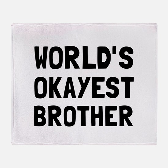 Worlds Okayest Brother Throw Blanket