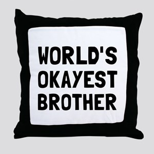 Worlds Okayest Brother Throw Pillow