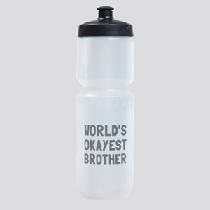 Worlds Okayest Brother Sports Bottle