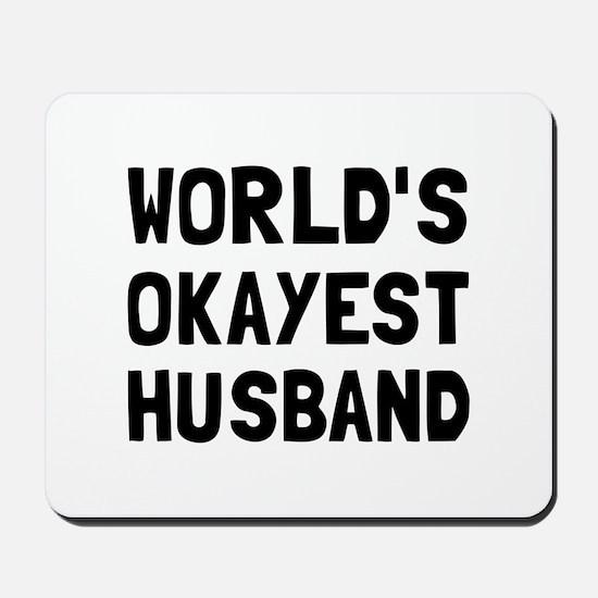 Worlds Okayest Husband Mousepad