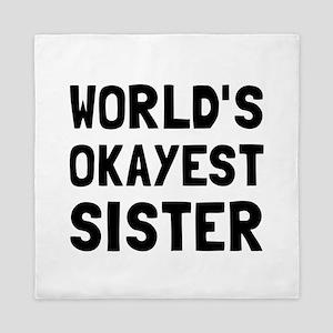 Worlds Okayest Sister Queen Duvet