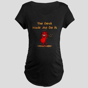 The devil made me do it! Maternity Dark T-Shirt