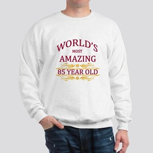 85th. Birthday Sweatshirt