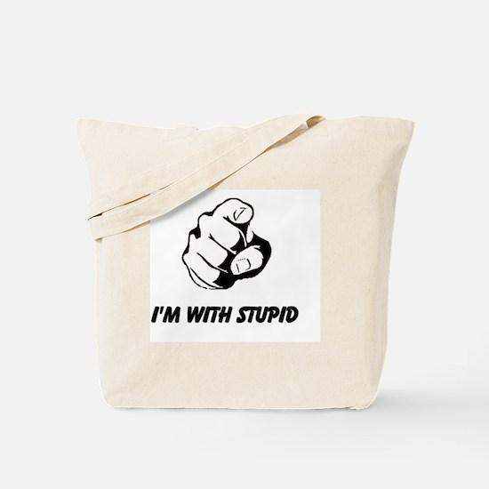 I'm With Stupid (you) Tote Bag