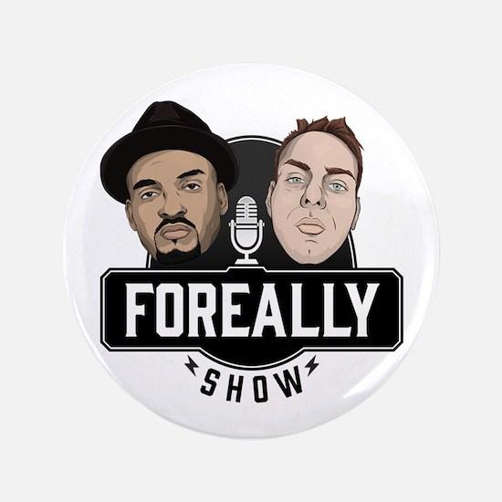 "Foreally Show 3.5"" Button"