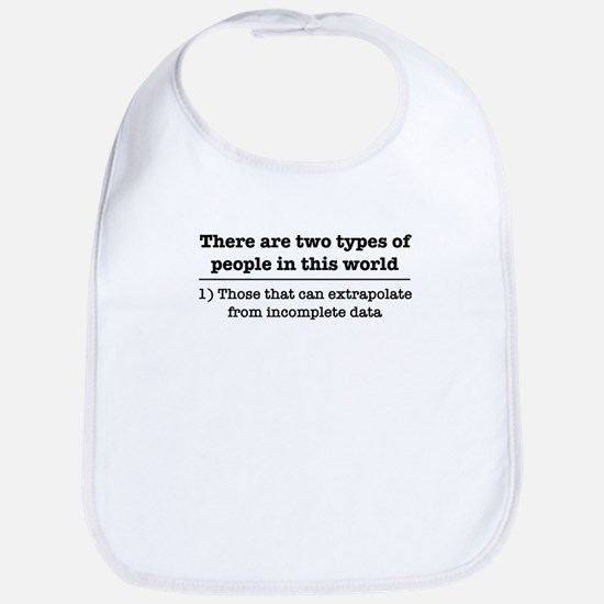 There are two kinds of people in this wor Baby Bib