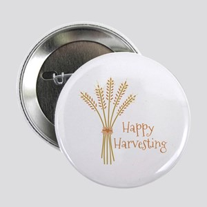"Happy Harvesting 2.25"" Button"