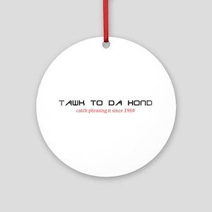 Hond Tawking Ornament (Round)