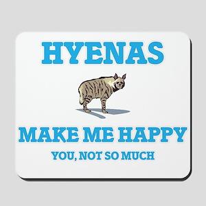 Hyenas Make Me Happy Mousepad
