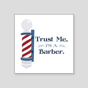 Trust Me Im A Barber Sticker