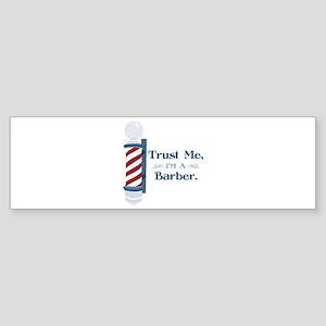 Trust Me Im A Barber Bumper Sticker