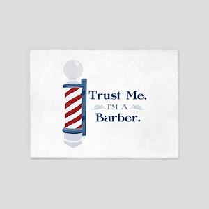 Trust Me Im A Barber 5'x7'Area Rug