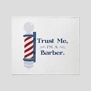 Trust Me Im A Barber Throw Blanket