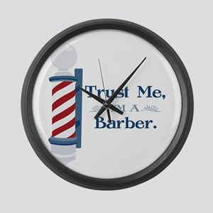 Trust Me Im A Barber Large Wall Clock
