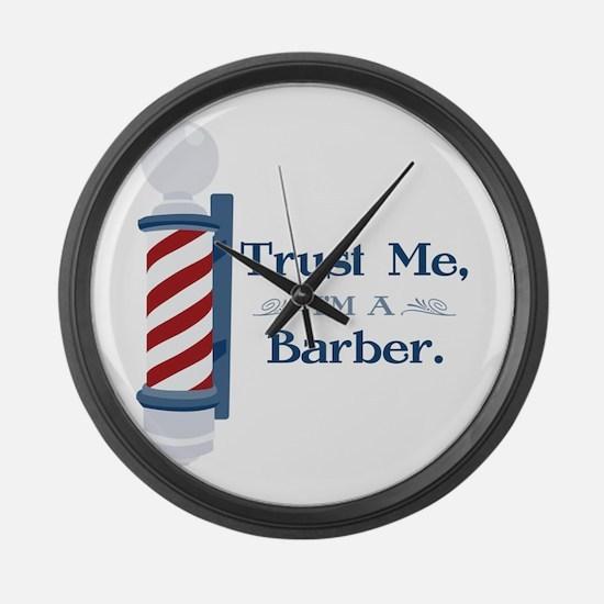 Trust Me Im A Barber Large Wall Clock