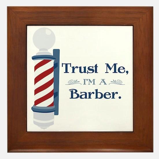 Trust Me Im A Barber Framed Tile