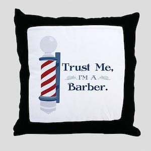 Trust Me Im A Barber Throw Pillow