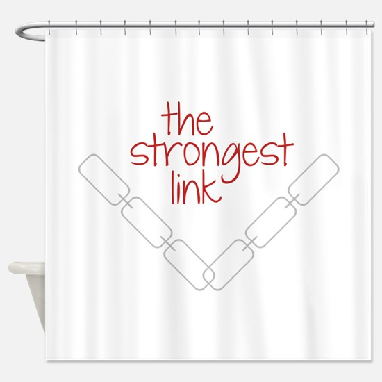 The Strongest Link Shower Curtain