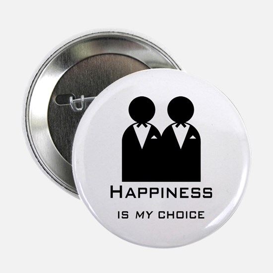 "Happiness Is My Choice-Groom And 2.25"" Button"