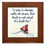 A ship is always safe at shore Framed Tile
