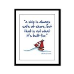A ship is always safe at shore Framed Panel Print