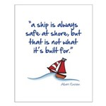 A ship is always safe at shore Posters