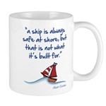 A ship is always safe at shore Mugs