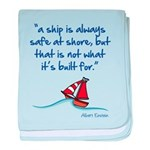 A ship is always safe at shore baby blanket