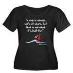 A ship is always safe at shore Plus Size T-Shirt