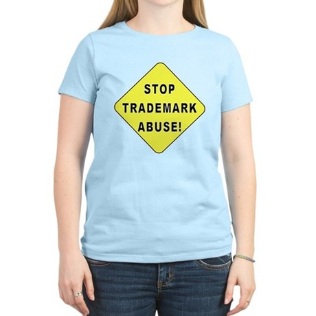 Stop Trademark Abuse! Women's Light T-Shirt