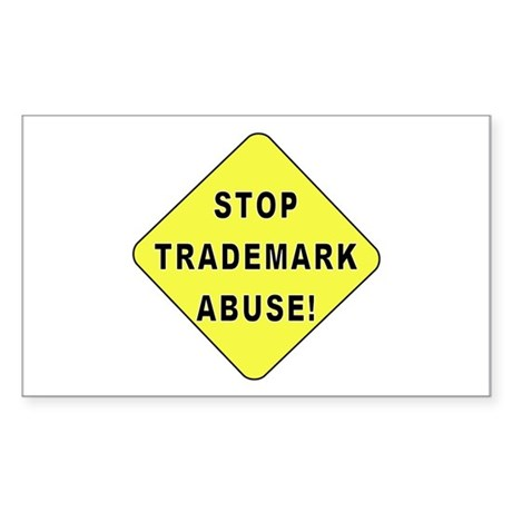 Stop Trademark Abuse! Rectangle Sticker