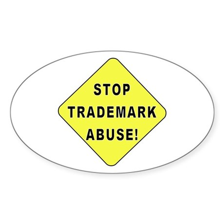 Stop Trademark Abuse! Oval Sticker