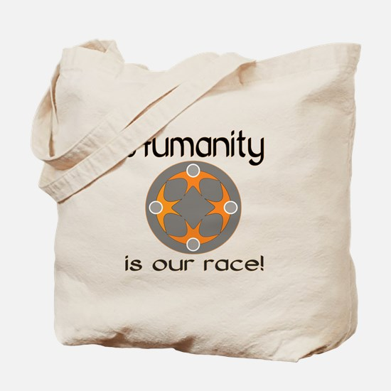 Humanity is Our Race! Tote Bag