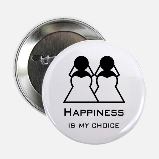 "Happiness Is My Choice-Bride And 2.25"" Button"