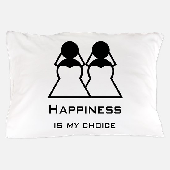 Happiness Is My Choice-Bride And Pillow Case