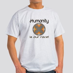 Humanity is Our Race! Light T-Shirt